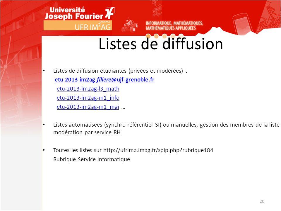 Listes de diffusion Listes de diffusion étudiantes (privées et modérées) : etu-2013-im2ag-filiere@ujf-grenoble.fretu-2013-im2ag-filiere@ujf-grenoble.f