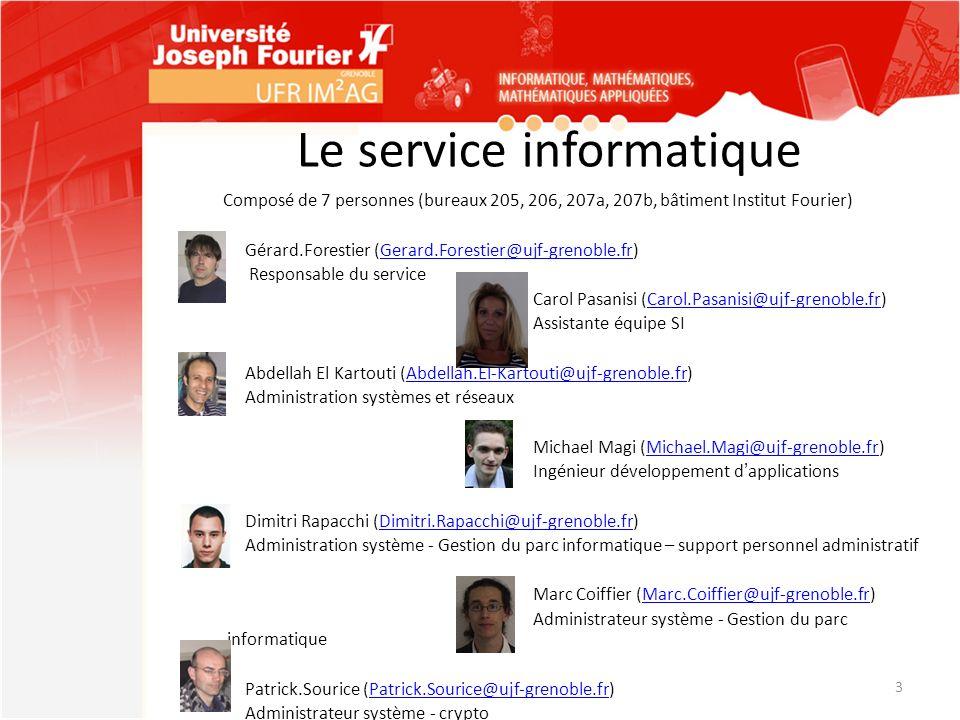 Le service informatique Composé de 7 personnes (bureaux 205, 206, 207a, 207b, bâtiment Institut Fourier) Gérard.Forestier (Gerard.Forestier@ujf-grenob
