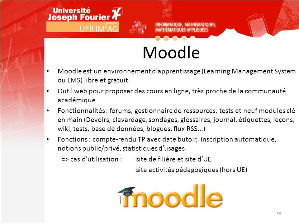 Moodle Moodle est un environnement d'apprentissage (Learning Management System ou LMS) libre et gratuit Outil web pour proposer des cours en ligne, tr