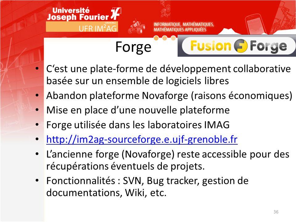 Forge Cest une plate-forme de développement collaborative basée sur un ensemble de logiciels libres Abandon plateforme Novaforge (raisons économiques)