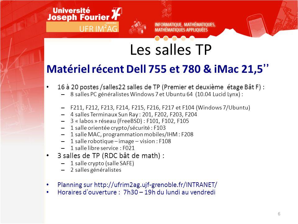 Les salles TP Matériel récent Dell 755 et 780 & iMac 21,5 16 à 20 postes /salles22 salles de TP (Premier et deuxième étage Bât F) : – 8 salles PC géné