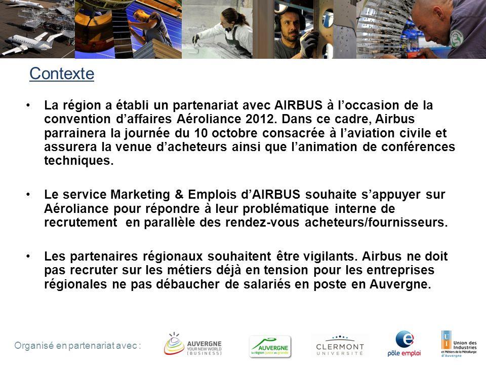 3 Organisé en partenariat avec : Contexte La région a établi un partenariat avec AIRBUS à loccasion de la convention daffaires Aéroliance 2012. Dans c