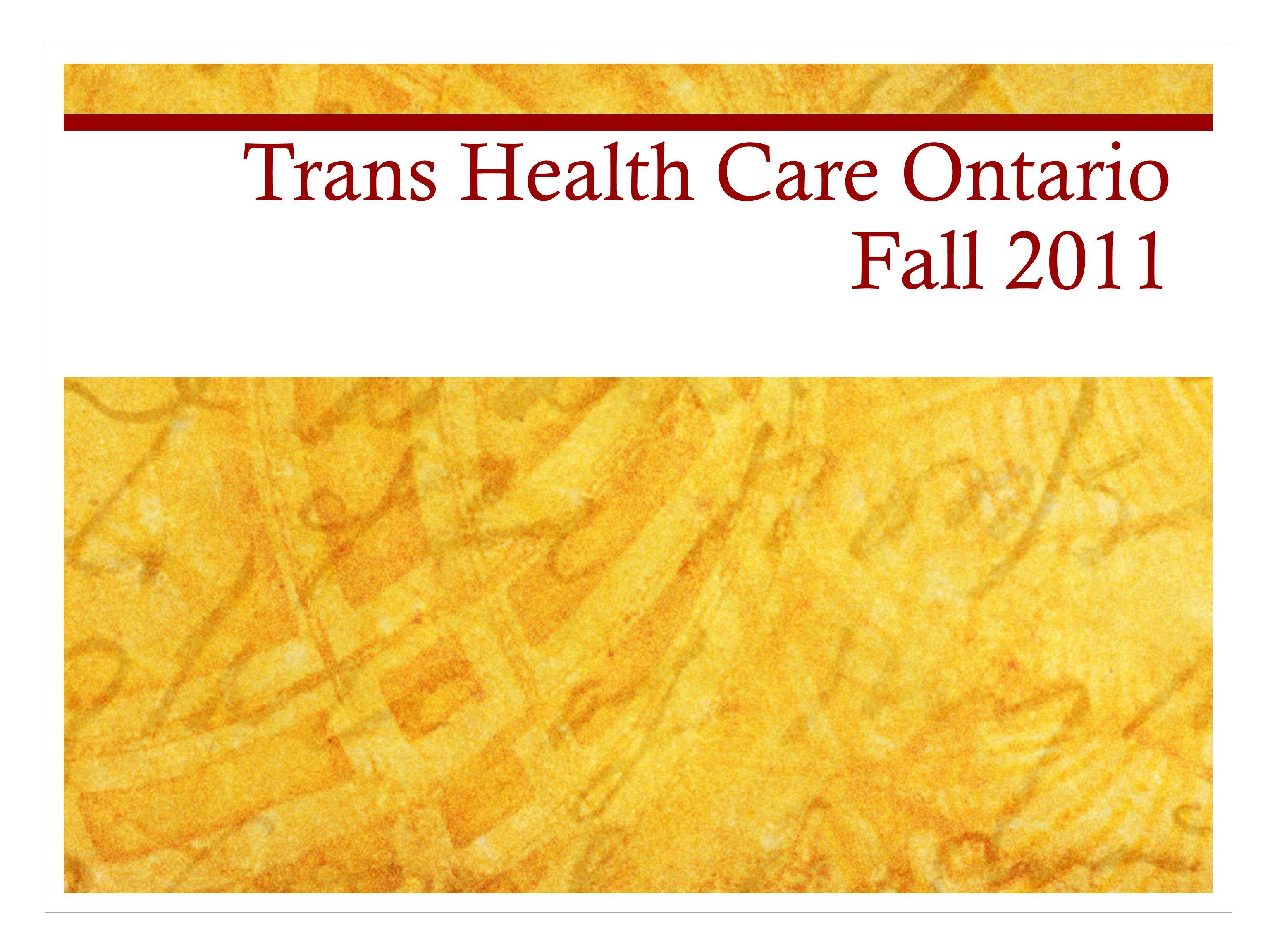 Trans Health Care Ontario Fall 2011