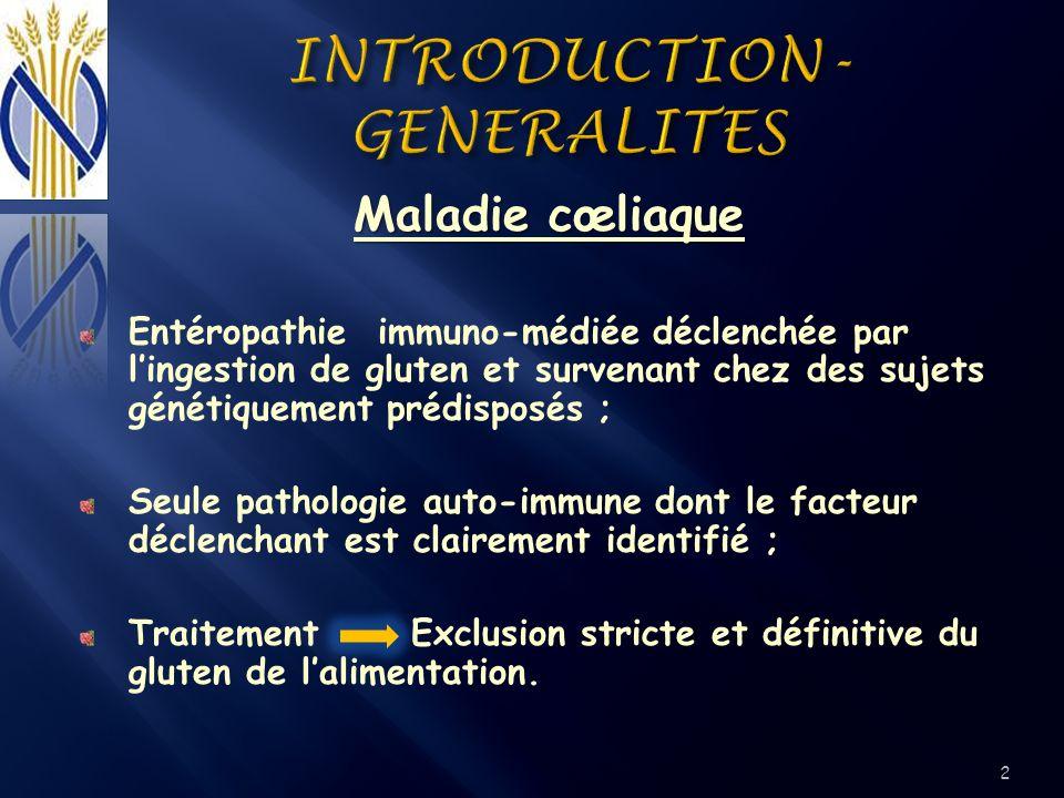 Maladie cœliaque Entéropathie immuno-médiée déclenchée par lingestion de gluten et survenant chez des sujets génétiquement prédisposés ; Seule patholo