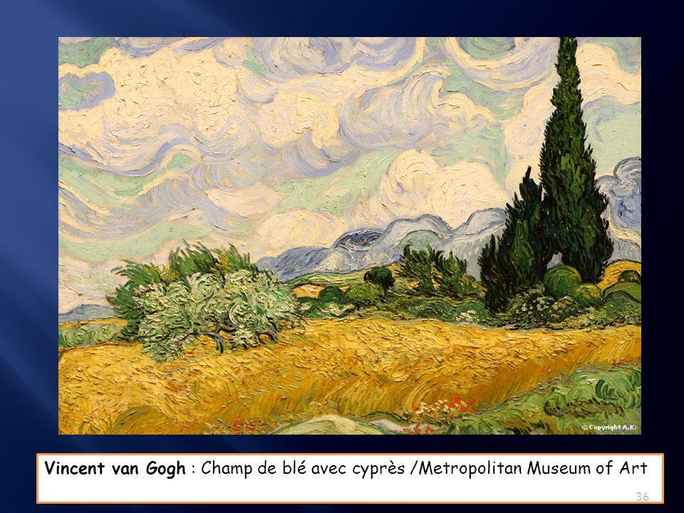 Vincent van Gogh : Champ de blé avec cyprès /Metropolitan Museum of Art 36