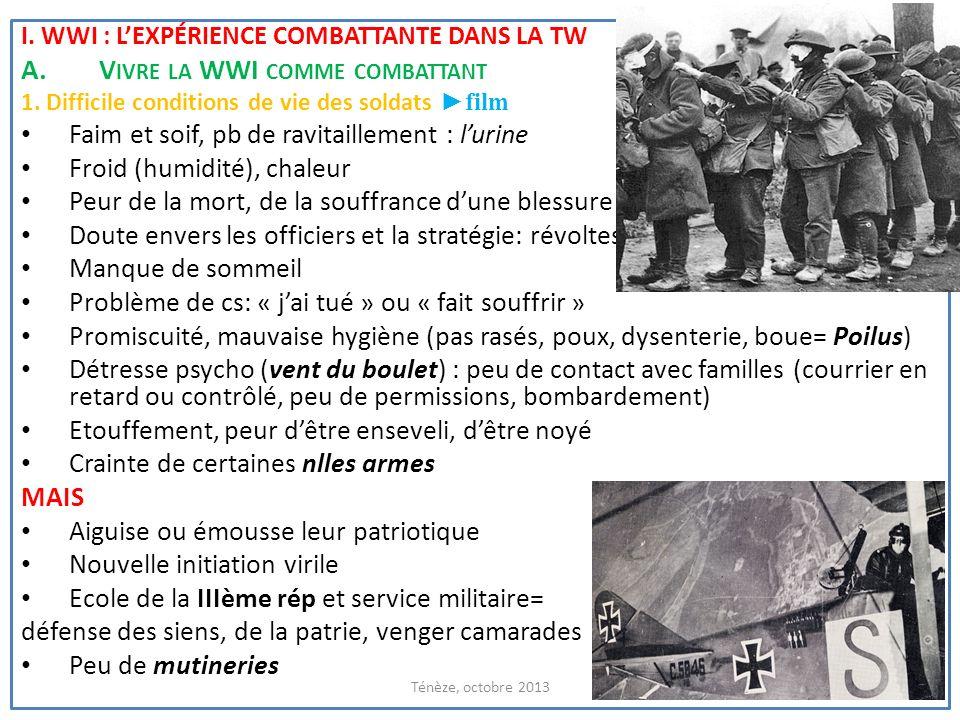 I. WWI : LEXPÉRIENCE COMBATTANTE DANS LA TW A.V IVRE LA WWI COMME COMBATTANT 1. Difficile conditions de vie des soldats film Faim et soif, pb de ravit