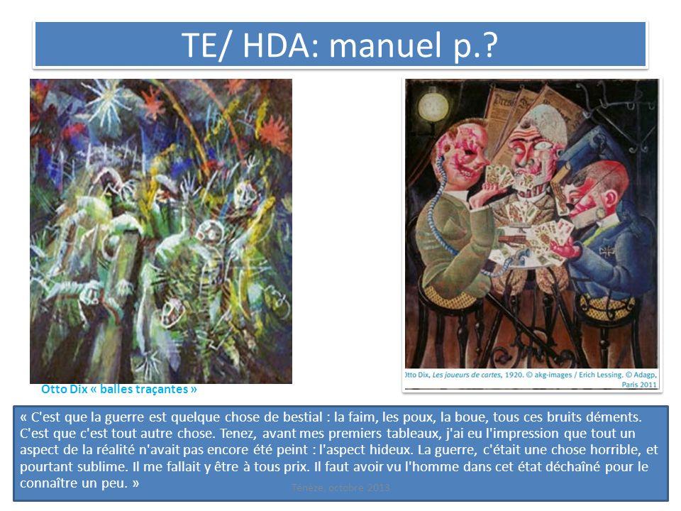 TE/ HDA: manuel p.? Otto Dix « balles traçantes » « C'est que la guerre est quelque chose de bestial : la faim, les poux, la boue, tous ces bruits dém