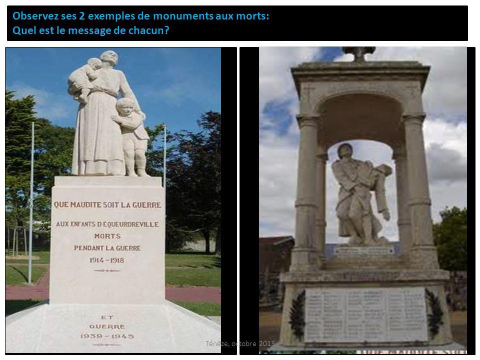 Observez ses 2 exemples de monuments aux morts: Quel est le message de chacun? Ténèze, octobre 2013