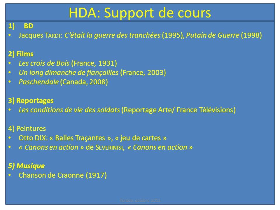 HDA: Support de cours 1)BD Jacques T ARDI : Cétait la guerre des tranchées (1995), Putain de Guerre (1998) 2) Films Les crois de Bois (France, 1931) U