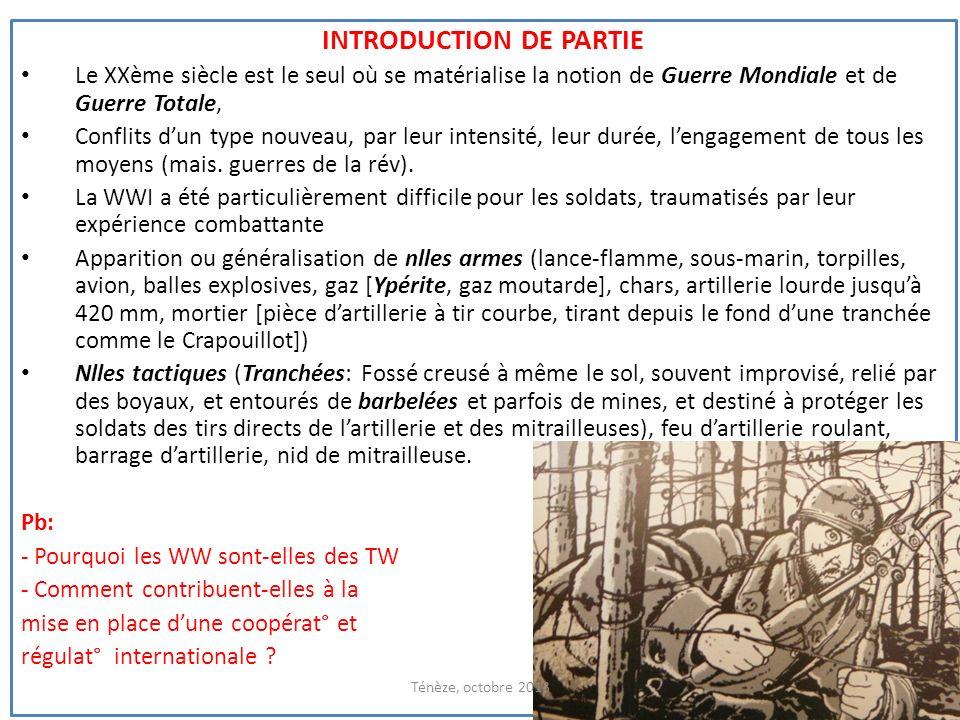 INTRODUCTION DE PARTIE Le XXème siècle est le seul où se matérialise la notion de Guerre Mondiale et de Guerre Totale, Conflits dun type nouveau, par