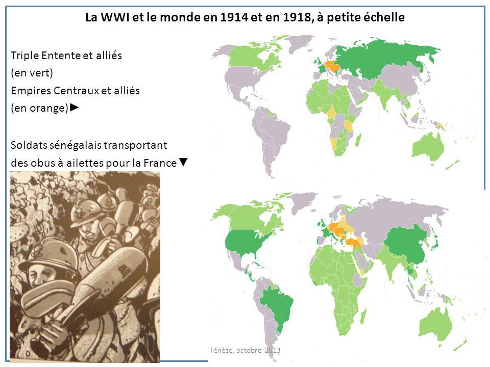 La WWI et le monde en 1914 et en 1918, à petite échelle Triple Entente et alliés (en vert) Empires Centraux et alliés (en orange) Soldats sénégalais t