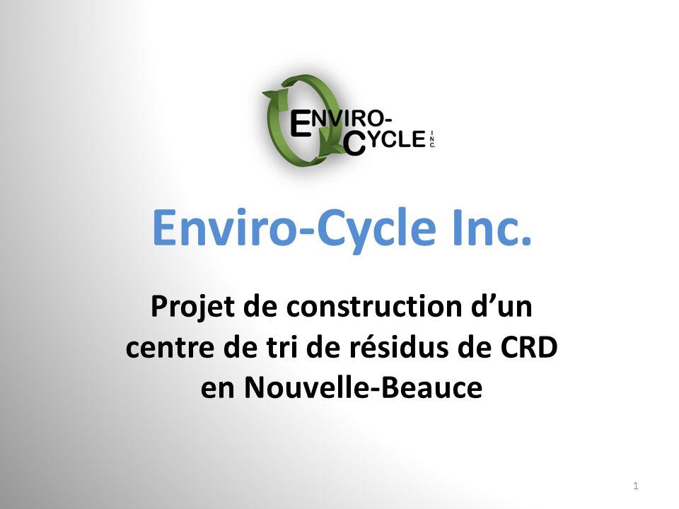 Enviro-Cycle Inc. Projet de construction dun centre de tri de résidus de CRD en Nouvelle-Beauce 1