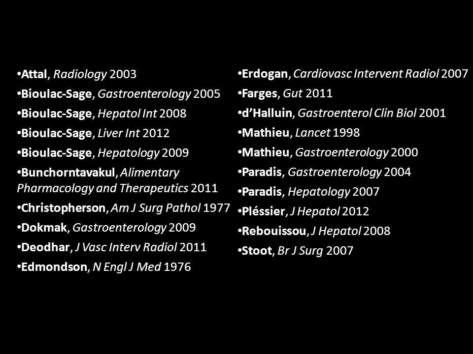 Attal, Radiology 2003 Bioulac-Sage, Gastroenterology 2005 Bioulac-Sage, Hepatol Int 2008 Bioulac-Sage, Liver Int 2012 Bioulac-Sage, Hepatology 2009 Bu