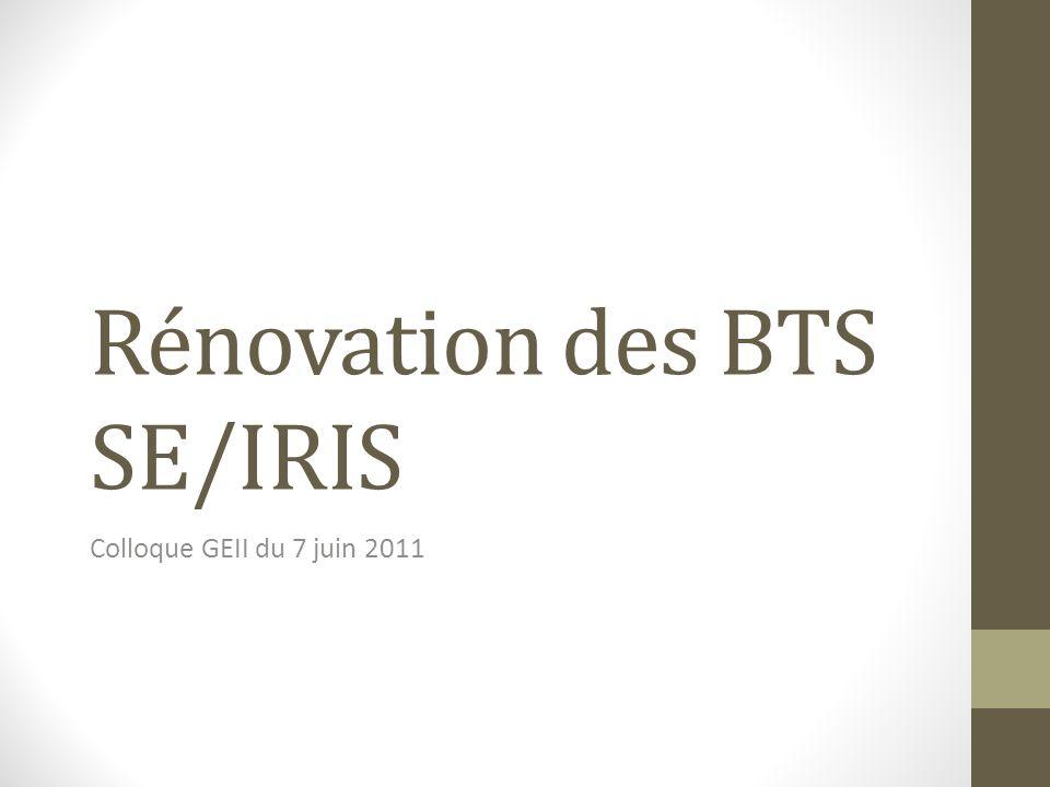 Rénovation des BTS SE/IRIS Colloque GEII du 7 juin 2011
