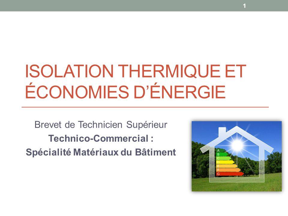 ISOLATION THERMIQUE ET ÉCONOMIES DÉNERGIE Brevet de Technicien Supérieur Technico-Commercial : Spécialité Matériaux du Bâtiment 1