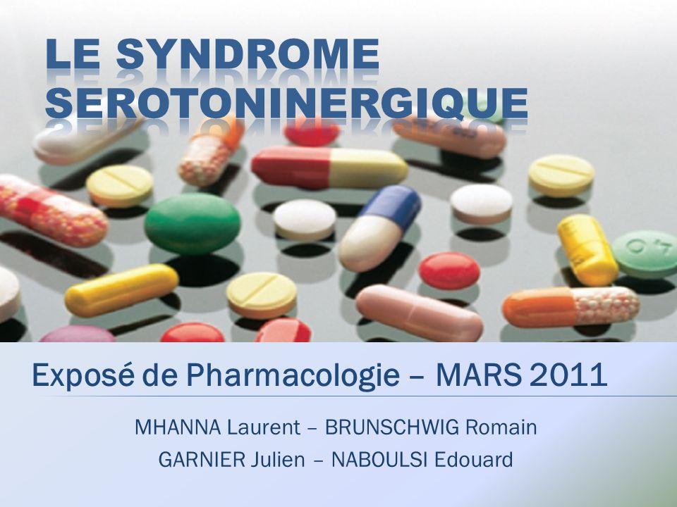 MHANNA Laurent – BRUNSCHWIG Romain GARNIER Julien – NABOULSI Edouard Exposé de Pharmacologie – MARS 2011
