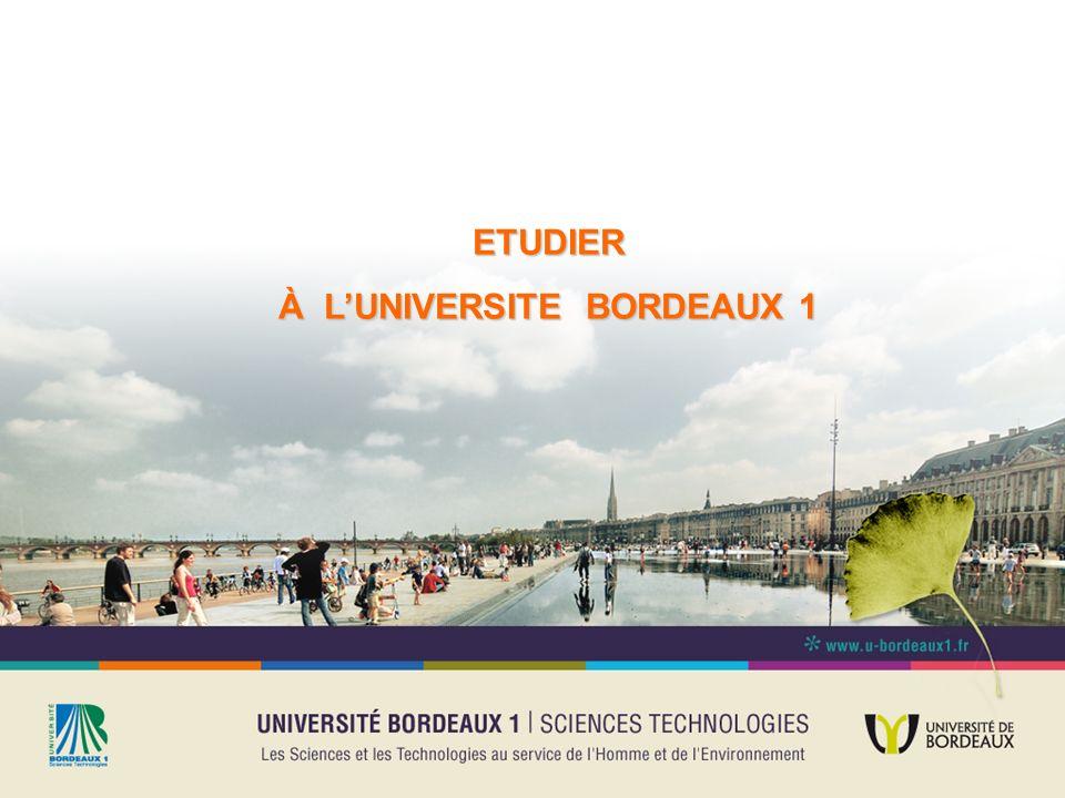 A bientôt à Bordeaux 1… Pour plus dinformations sur les formations: http://www.u-bordeaux1.fr/