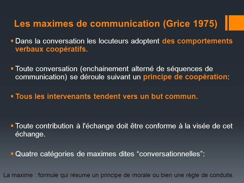 Dans la conversation les locuteurs adoptent des comportements verbaux coopératifs. Toute conversation (enchainement alterné de séquences de communicat