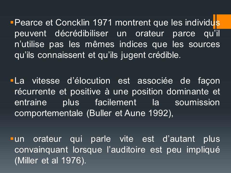 Pearce et Concklin 1971 montrent que les individus peuvent décrédibiliser un orateur parce quil nutilise pas les mêmes indices que les sources quils c