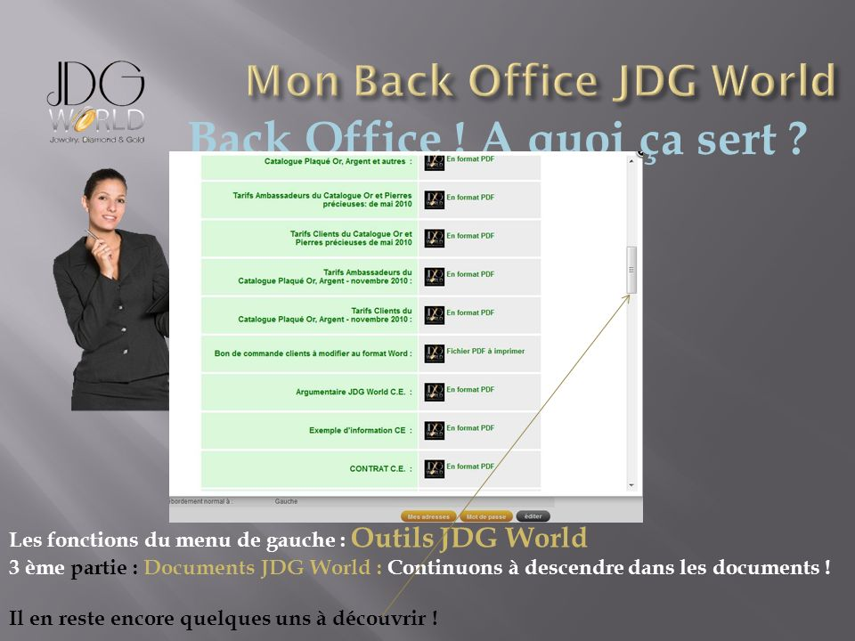 Back Office ! A quoi ça sert ? Les fonctions du menu de gauche : Outils JDG World 3 ème partie : Documents JDG World : Continuons à descendre dans les