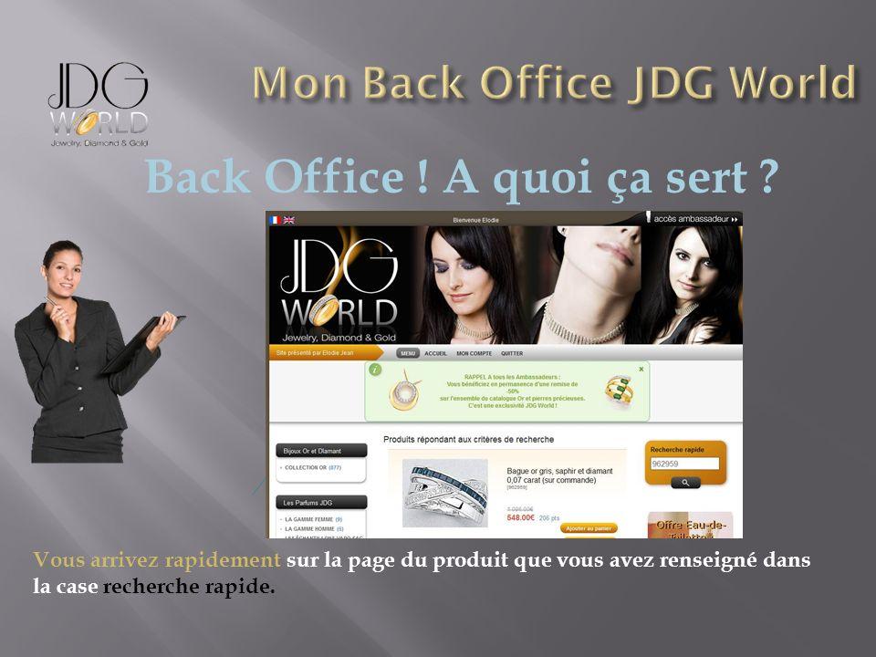 Back Office ! A quoi ça sert ? Vous arrivez rapidement sur la page du produit que vous avez renseigné dans la case recherche rapide.