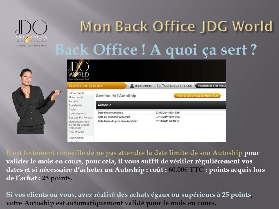 Back Office ! A quoi ça sert ? Il est fortement conseillé de ne pas attendre la date limite de son Autoship pour valider le mois en cours, pour cela,