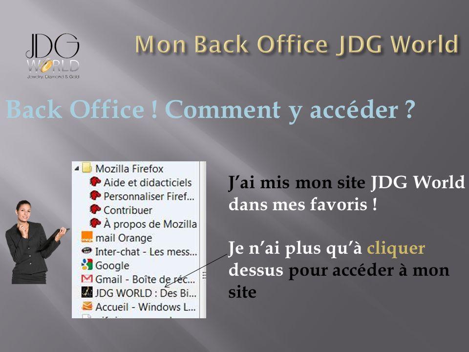 Jai mis mon site JDG World dans mes favoris ! Je nai plus quà cliquer dessus pour accéder à mon site