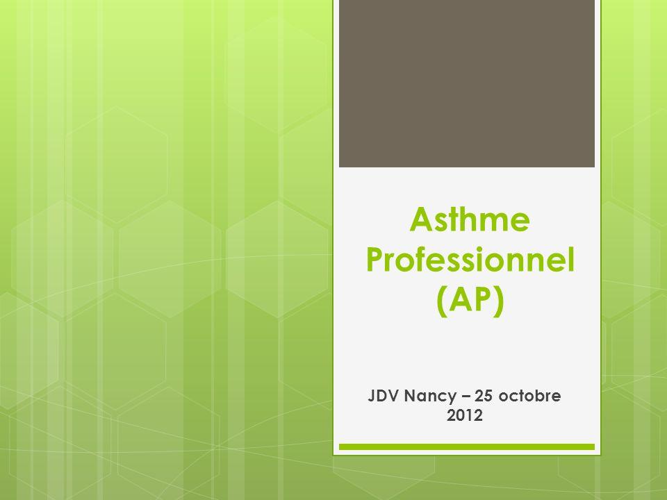 Asthme Professionnel (AP) JDV Nancy – 25 octobre 2012