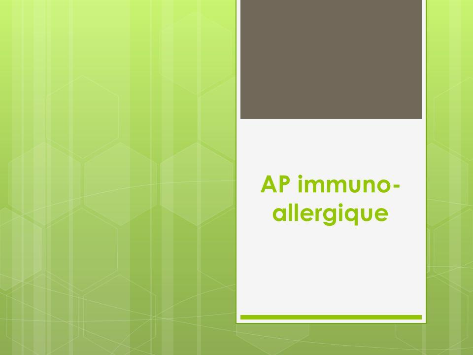 AP immuno- allergique