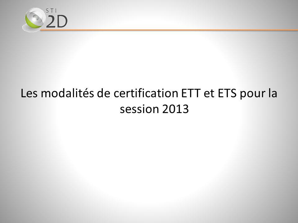 Les modalités de certification ETT et ETS pour la session 2013
