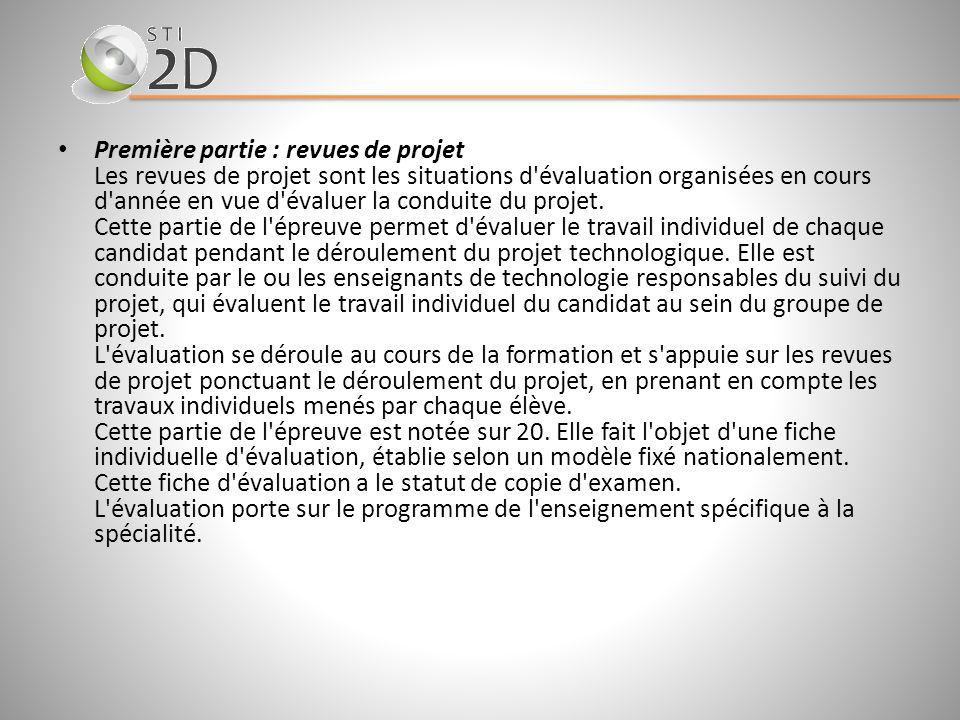 Première partie : revues de projet Les revues de projet sont les situations d'évaluation organisées en cours d'année en vue d'évaluer la conduite du p
