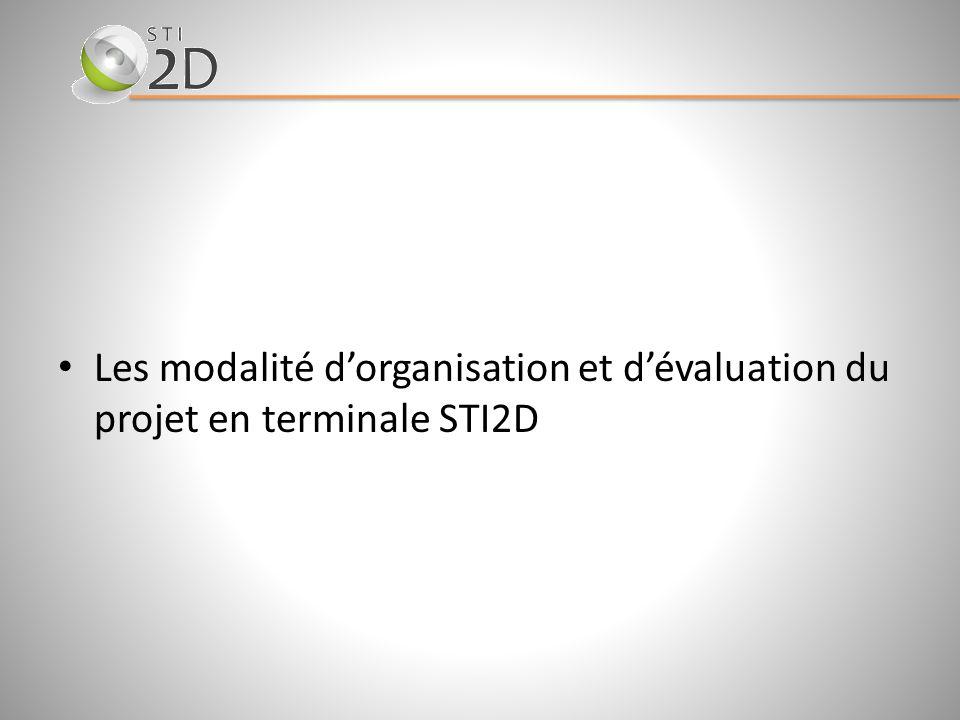 Les modalité dorganisation et dévaluation du projet en terminale STI2D