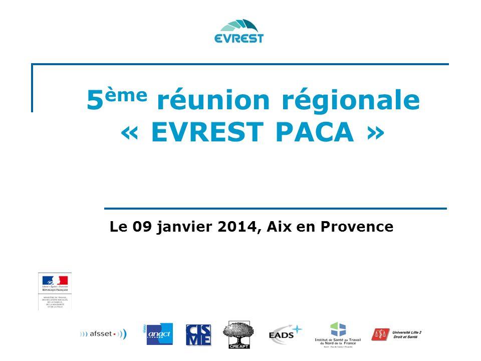 5 ème réunion régionale « EVREST PACA » Le 09 janvier 2014, Aix en Provence