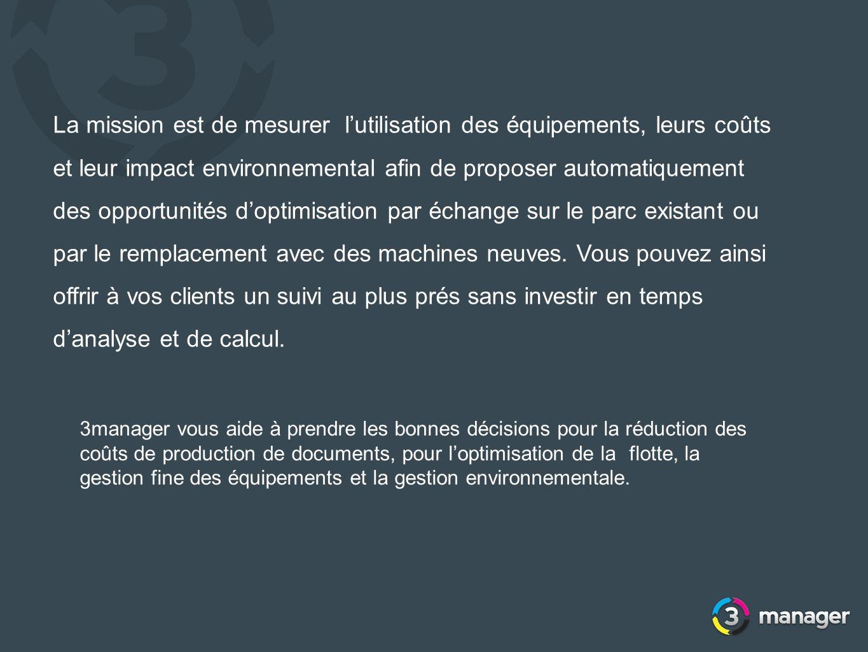 La mission est de mesurer lutilisation des équipements, leurs coûts et leur impact environnemental afin de proposer automatiquement des opportunités d