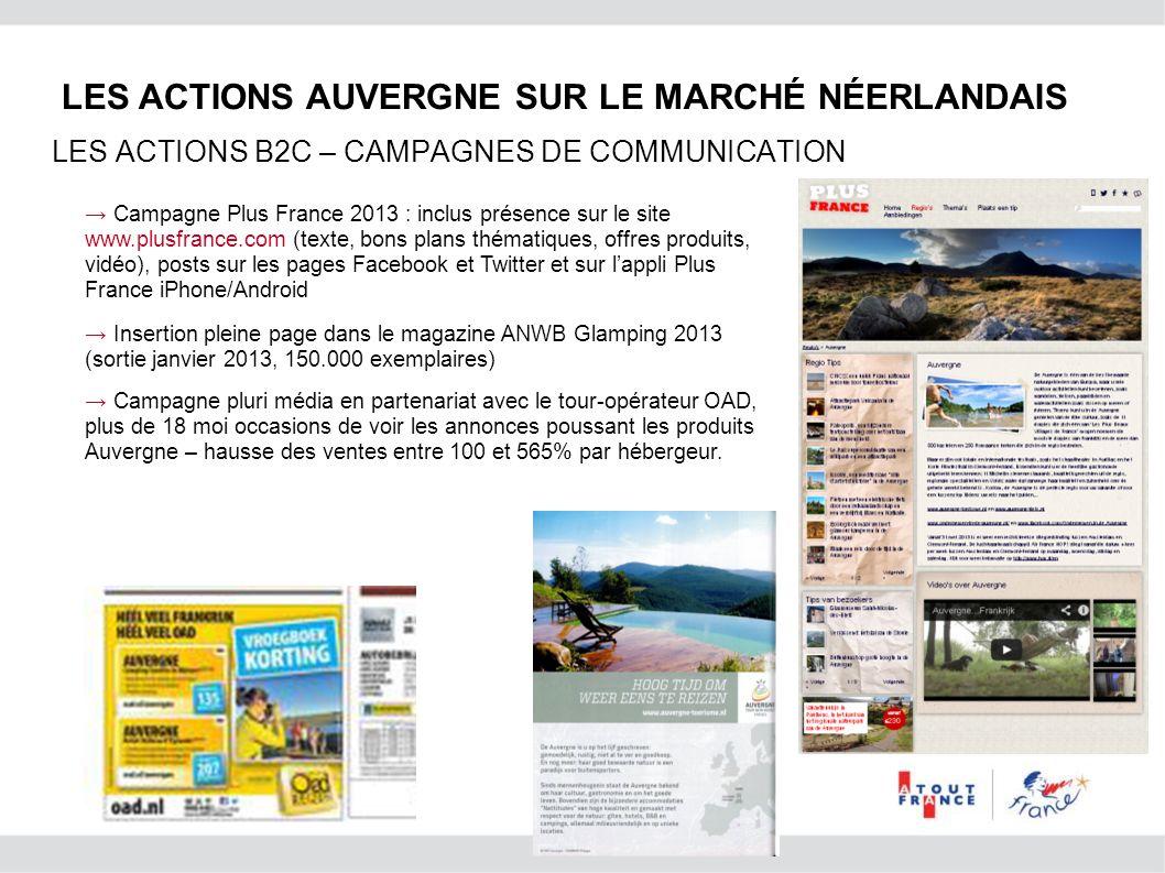 LES ACTIONS AUVERGNE SUR LE MARCHÉ NÉERLANDAIS LES ACTIONS B2C – CAMPAGNES DE COMMUNICATION Campagne Plus France 2013 : inclus présence sur le site ww
