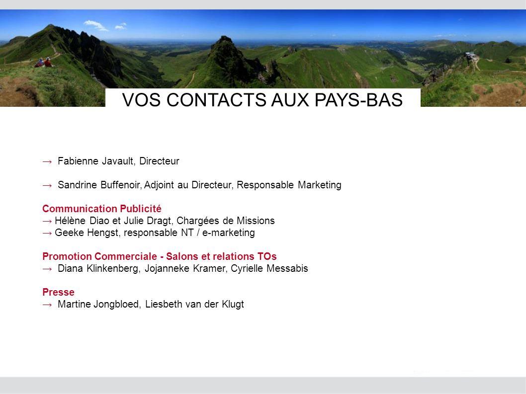 VOS CONTACTS AUX PAYS-BAS Fabienne Javault, Directeur Sandrine Buffenoir, Adjoint au Directeur, Responsable Marketing Communication Publicité Hélène D