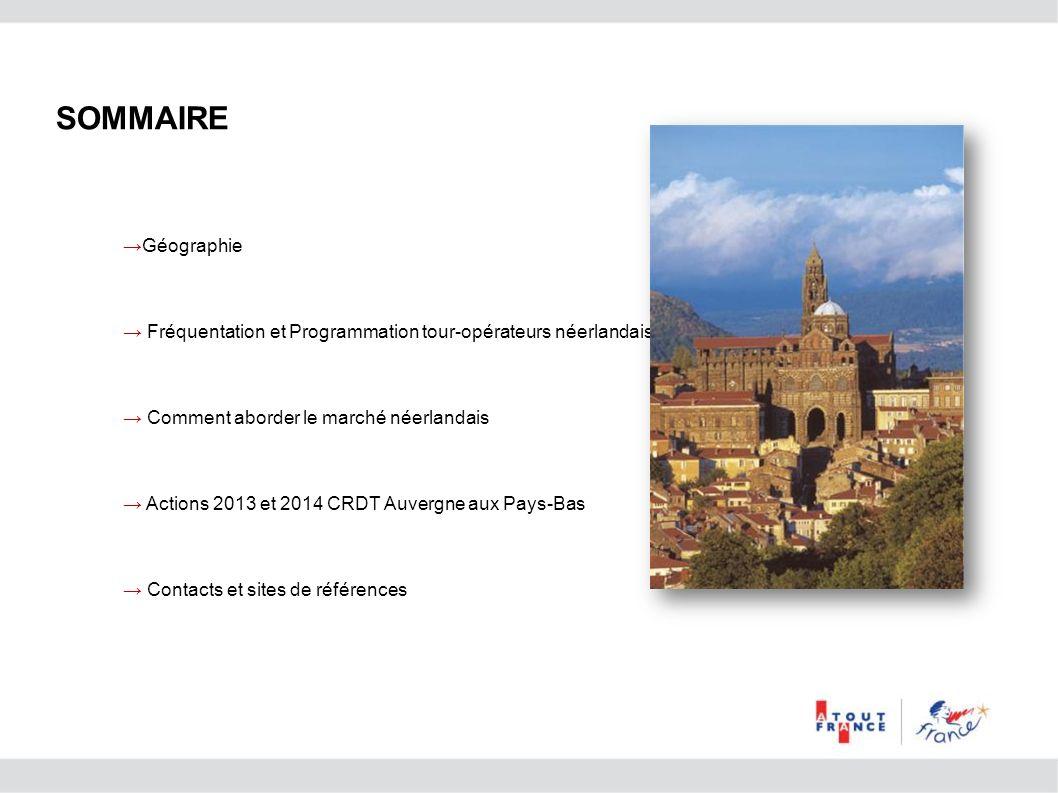 Géographie Fréquentation et Programmation tour-opérateurs néerlandais Comment aborder le marché néerlandais Actions 2013 et 2014 CRDT Auvergne aux Pay