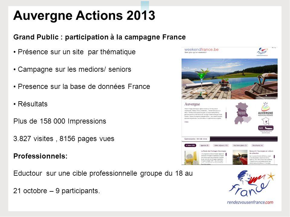 Auvergne Actions 2013 Grand Public : participation à la campagne France Présence sur un site par thématique Campagne sur les mediors/ seniors Presence