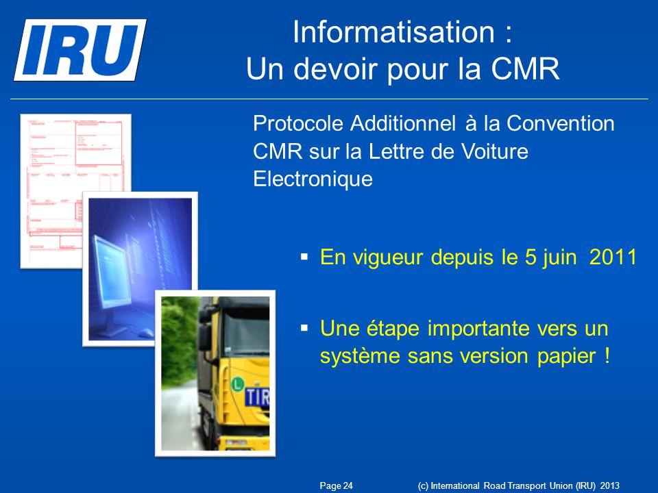 Informatisation : Un devoir pour la CMR En vigueur depuis le 5 juin 2011 Une étape importante vers un système sans version papier ! Protocole Addition