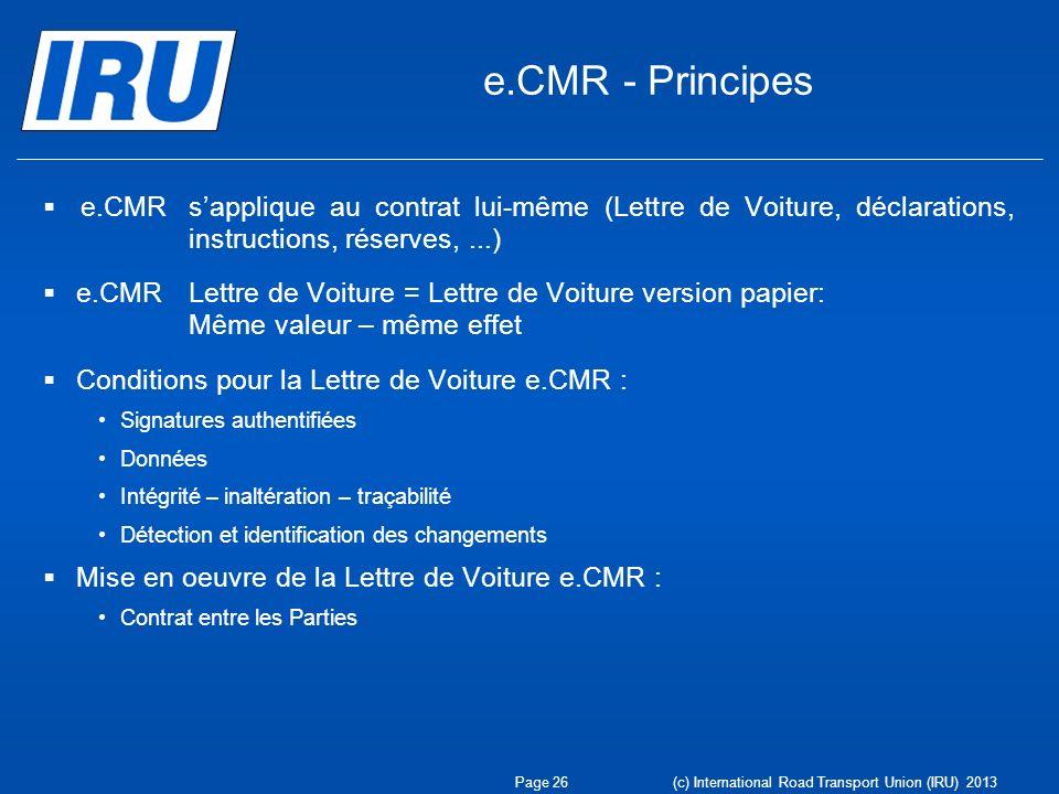 e.CMR - Principes e.CMR sapplique au contrat lui-même (Lettre de Voiture, déclarations, instructions, réserves,...) e.CMR Lettre de Voiture = Lettre d
