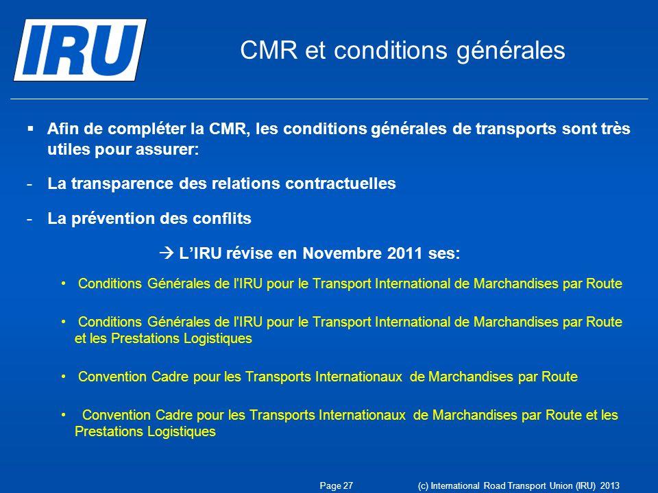 CMR et conditions générales Afin de compléter la CMR, les conditions générales de transports sont très utiles pour assurer: -La transparence des relat