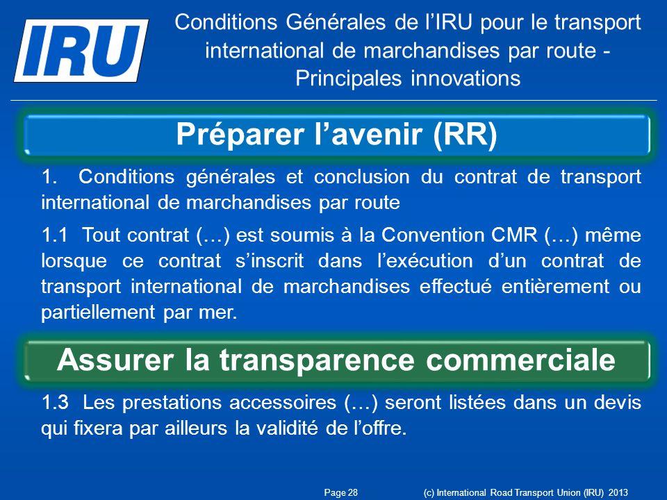 Conditions Générales de lIRU pour le transport international de marchandises par route - Principales innovations Préparer lavenir (RR) Assurer la tran