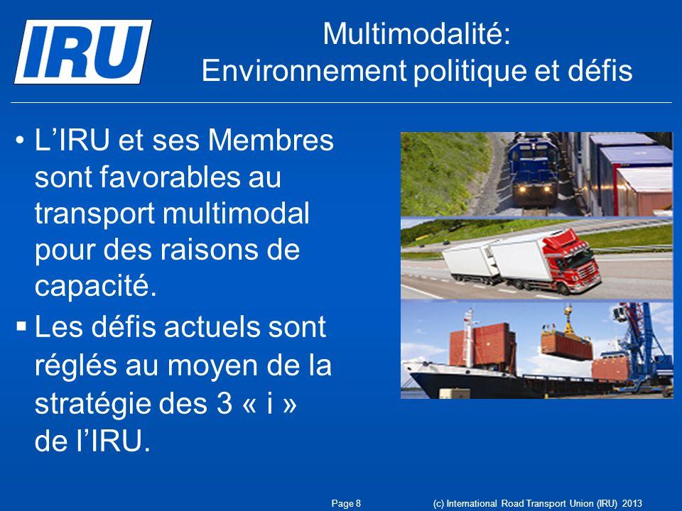 Multimodalité: Environnement politique et défis LIRU et ses Membres sont favorables au transport multimodal pour des raisons de capacité. Les défis ac