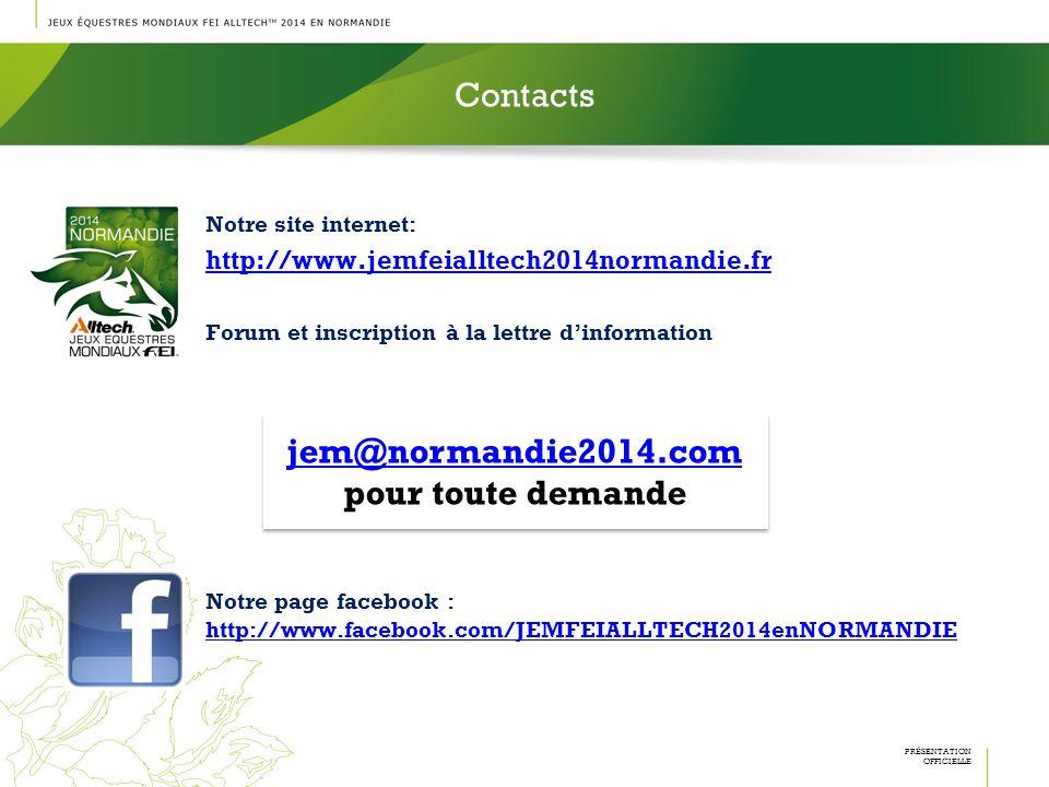 Contacts Info-nf@normandie2014.com Notre site internet: http://www.jemfeialltech2014normandie.fr Forum et inscription à la lettre dinformation Notre p
