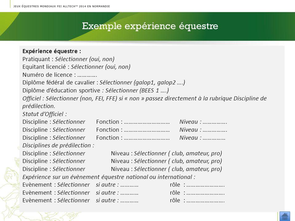 Expérience équestre : Pratiquant : Sélectionner (oui, non) Equitant licencié : Sélectionner (oui, non) Numéro de licence : …………. Diplôme fédéral de ca