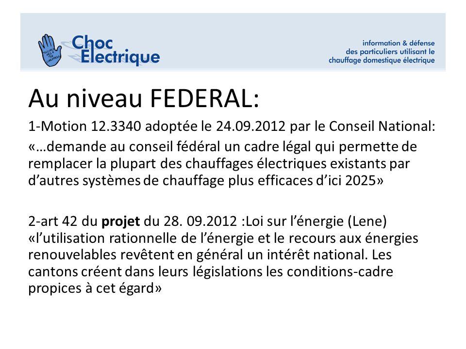 Au niveau FEDERAL: 1-Motion 12.3340 adoptée le 24.09.2012 par le Conseil National: «…demande au conseil fédéral un cadre légal qui permette de remplac