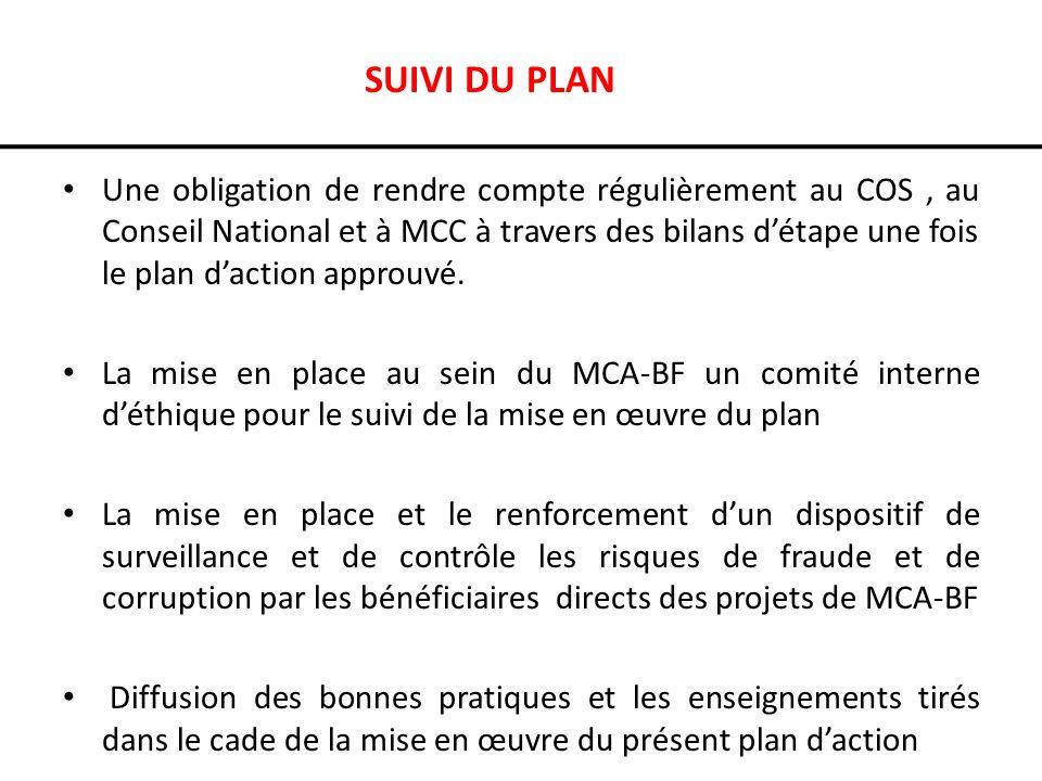 SUIVI DU PLAN Une obligation de rendre compte régulièrement au COS, au Conseil National et à MCC à travers des bilans détape une fois le plan daction approuvé.