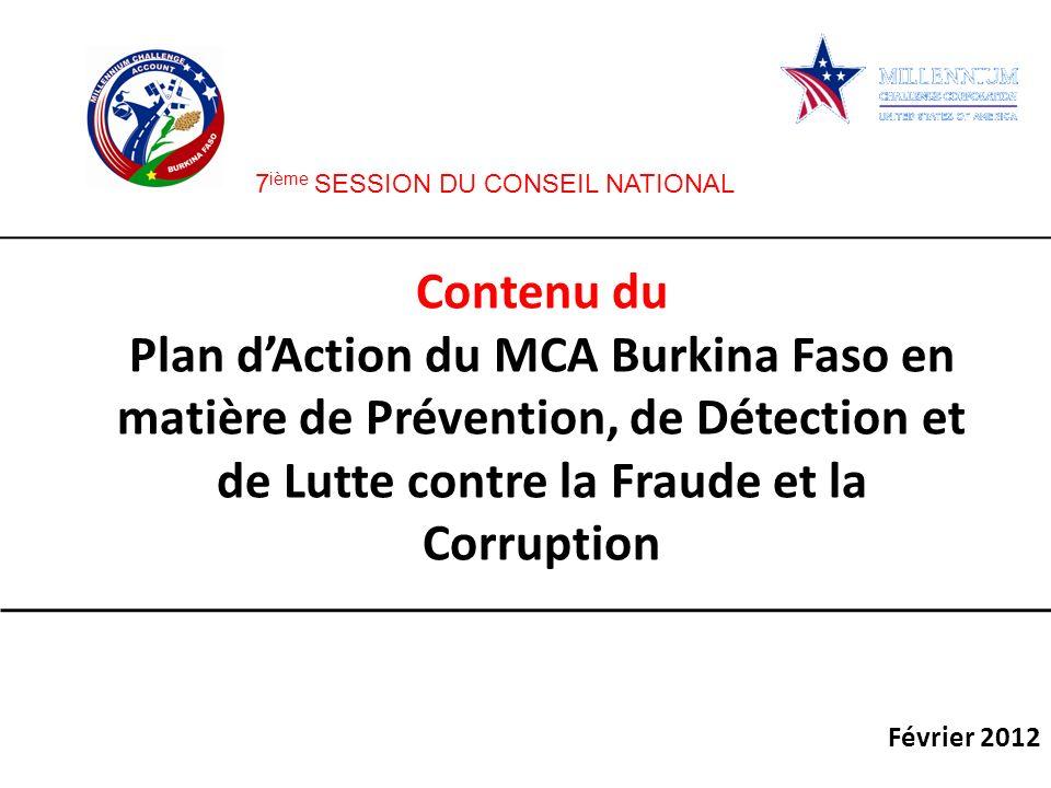 Contenu du Plan dAction du MCA Burkina Faso en matière de Prévention, de Détection et de Lutte contre la Fraude et la Corruption Février 2012 7 ième S