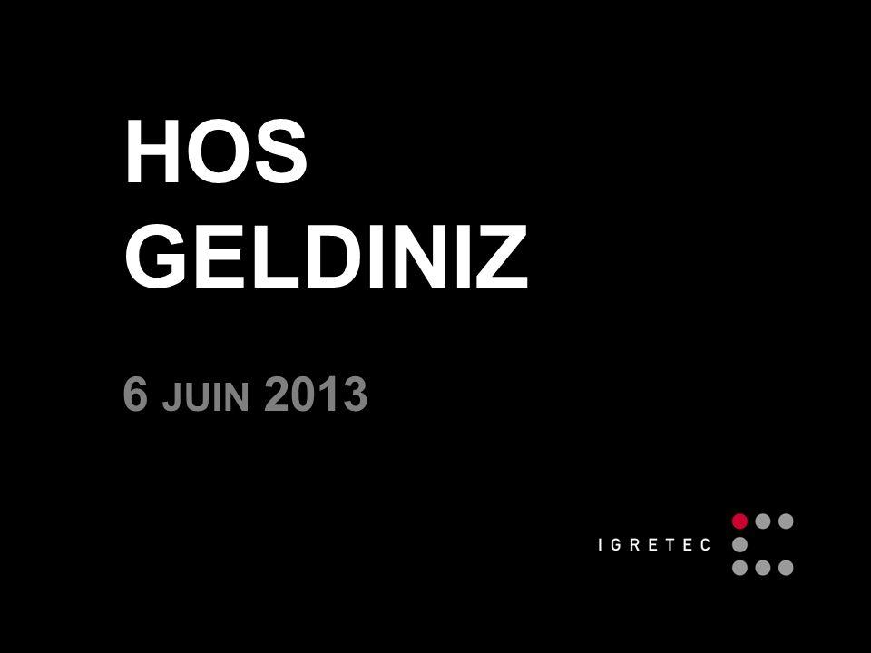 HOS GELDINIZ 6 JUIN 2013