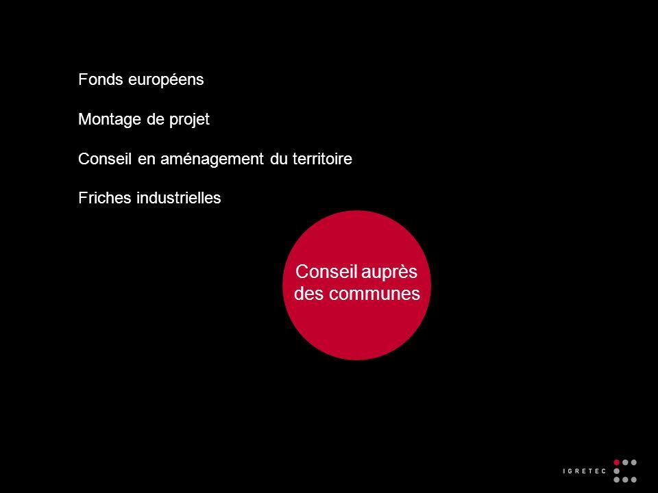 Conseil auprès des communes Fonds européens Montage de projet Conseil en aménagement du territoire Friches industrielles